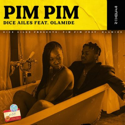 Photo of Dice Ailes ft Olamide – Pim Pim | Download Audio mp3