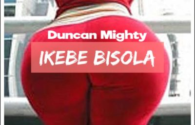 Photo of AUDIO: Duncan Mighty – Ikebe Bisola |Download