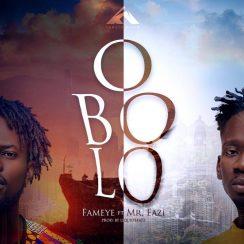 Photo of AUDIO: Fameye ft Mr Eazi – Obolo|Download mp3