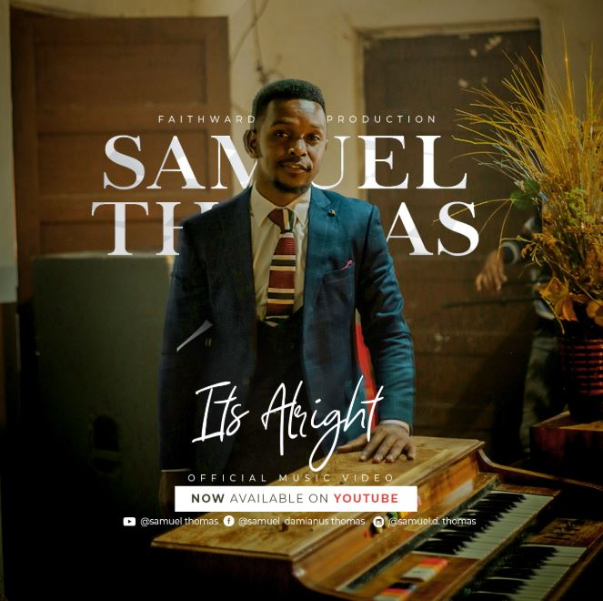 Photo of Samuel Thomas – ITS ALRIGHT | Download Audio Mp3
