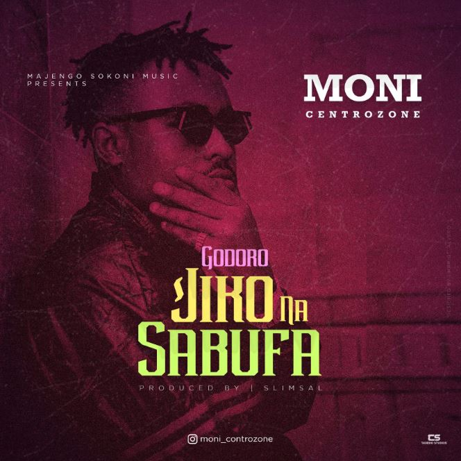Photo of AUDIO: Moni Centrozone – GODORO JIKO NA SABUFA | Download Mp3