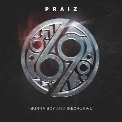 Photo of AUDIO: Praiz ft Burna Boy & Ikechukwu – 69 | Download mp3