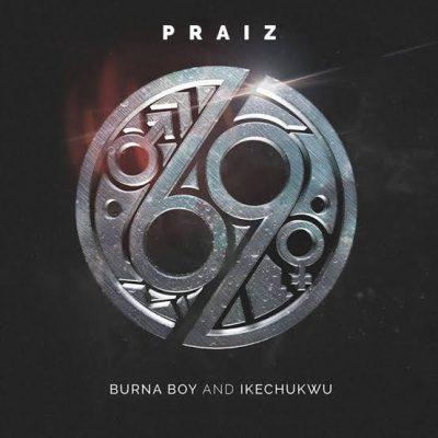 Photo of AUDIO: Praiz ft Burna Boy & Ikechukwu – 69 | Download mp3