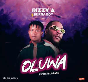 Photo of Rizzy-A X Burna Boy – Oluwa |Download Audio mp3