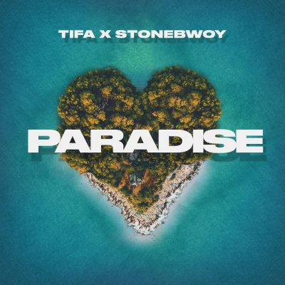 Photo of Tifa ft Stonebwoy – Paradise | Download Audio mp3