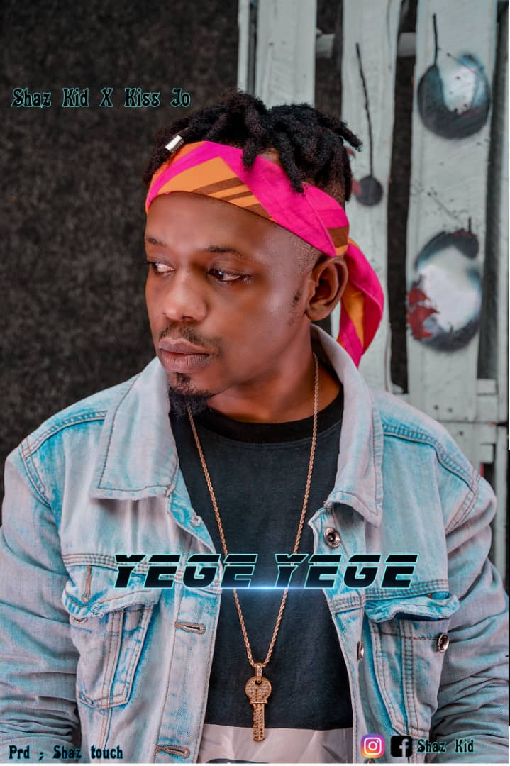 Photo of Shaz Kid X Kiss Jo – YEGE YEGE | Download Audio mp3
