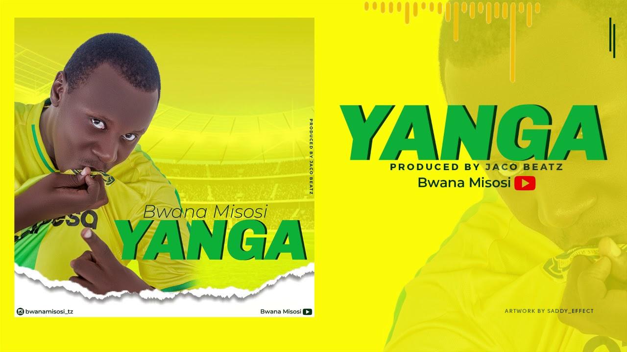 Photo of AUDIO: Bwana Misosi – YANGA |Download mp3