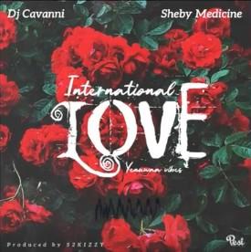 Photo of DJ CAVANNI ft SHEBY MEDICINE – International Love | Download Audio mp3