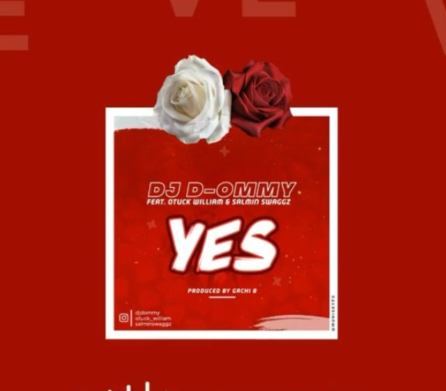Photo of AUDIO: Dj D-Ommy feat. Otuck William & Salmin Swaggz – YES | Download mp3
