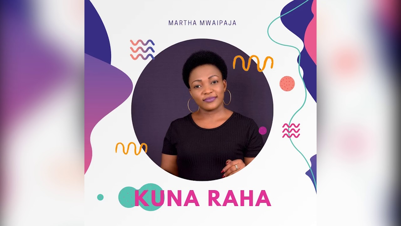 Photo of Martha Mwaipaja – Kuna Raha | Download Audio mp3
