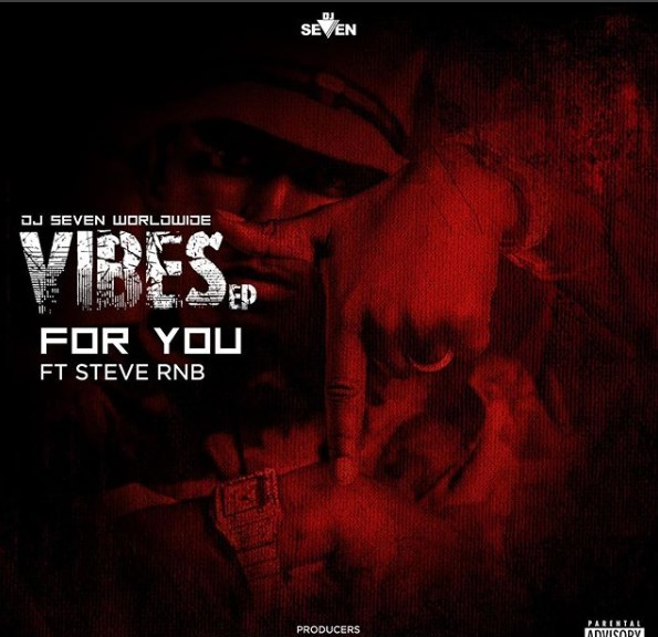 Photo of AUDIO: Dj Seven Ft Steve Rnb – For You |Download mp3