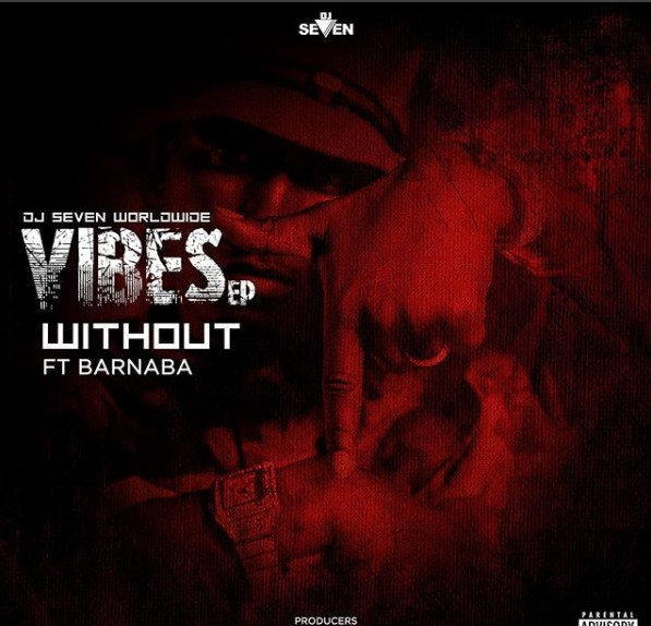 Photo of AUDIO: Dj Seven Ft Barnaba — Without You |Download mp3