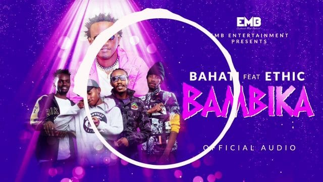 Photo of Bahati ft Ethic Entertainment – BAMBIKA | Download Audio mp3