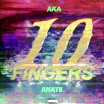 Photo of AKA & Anatii – 10 Fingers | Download Audio mp3