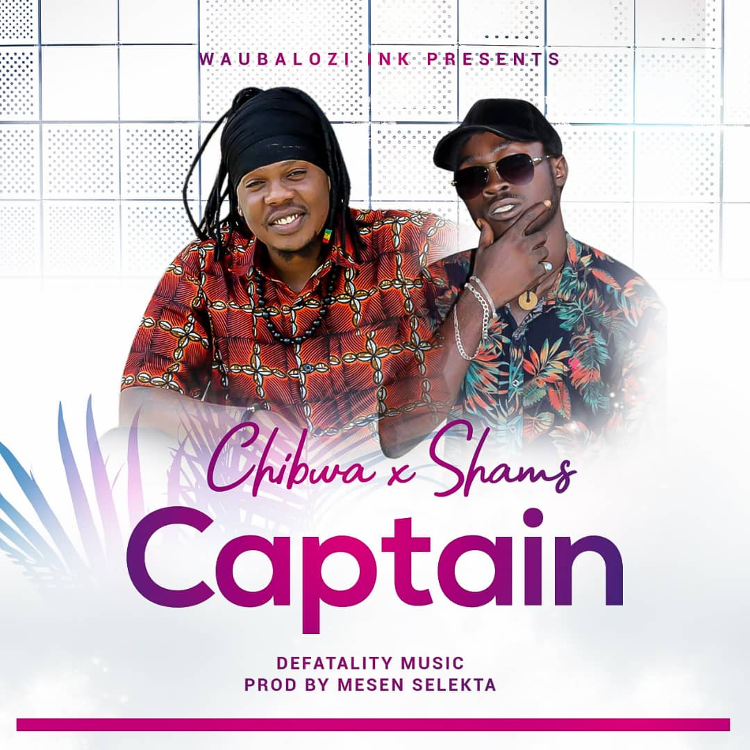 Photo of Chibwa x Shams – Captain | Download Audio mp3