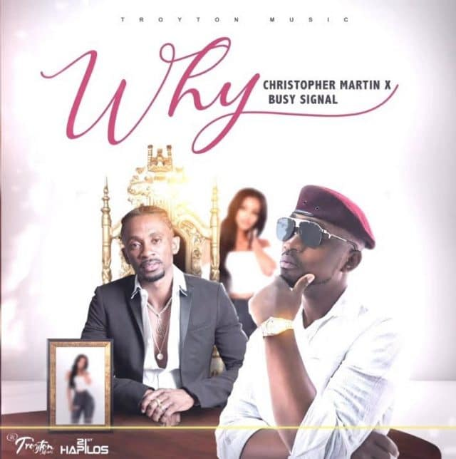 Photo of Christopher Martin x Busy Signal – Why | Download Audio mp3
