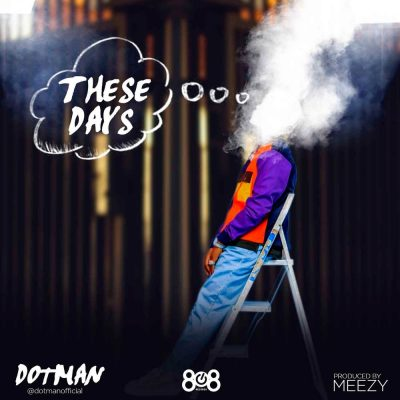 Photo of Dotman – These Days | Download Audio mp3