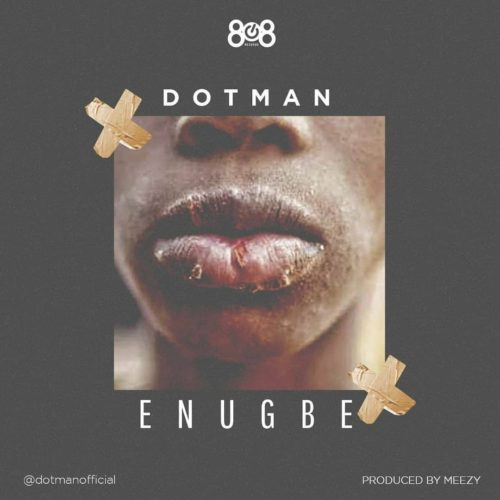 Photo of Dotman – Enugbe | Download Audio mp3