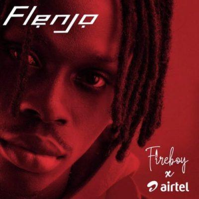 Photo of Fireboy & Airtel – Flenjo | Download Audio mp3
