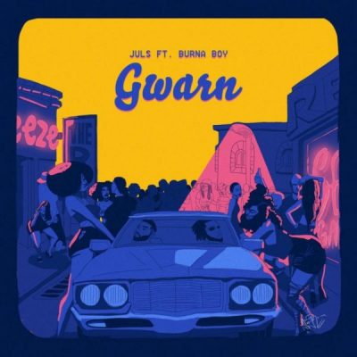 Photo of Juls ft Burna Boy – Gwarn | Download Audio mp3