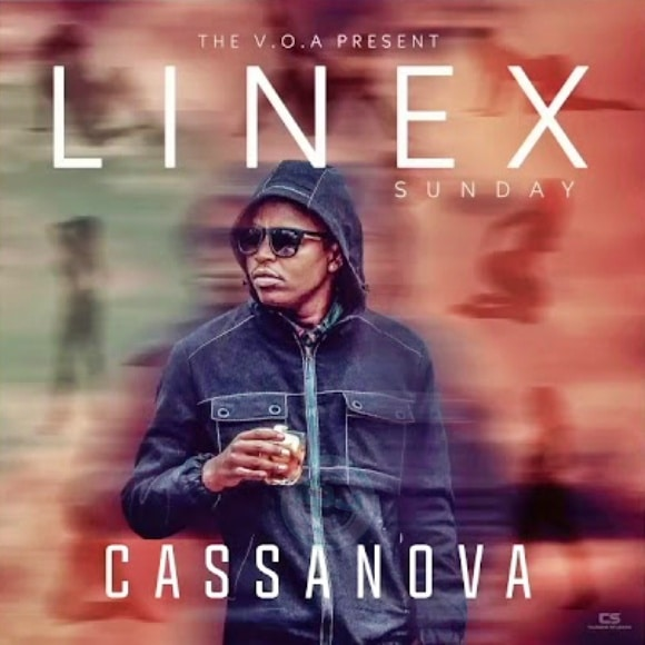 Photo of LINEX SUNDAY – CASSANOVA | Download Audio mp3