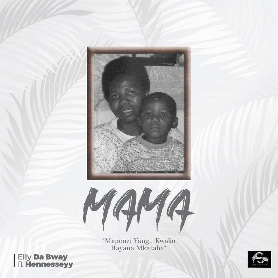 Photo of Elly Da Bway ft Hennesseyy – Mama | Download Mp3