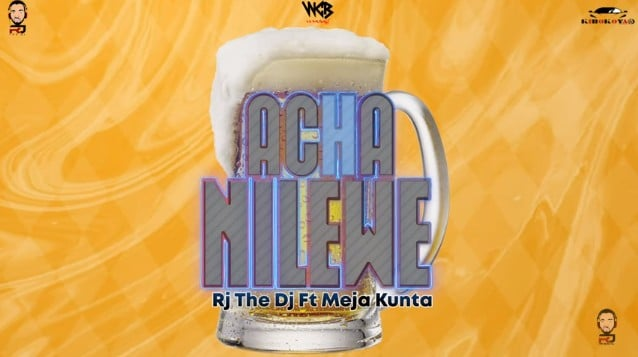 Photo of Rj The Dj Ft Meja Kunta – Acha Nilewe | Download Audio mp3