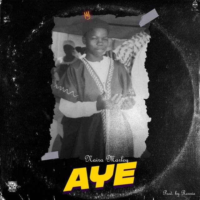 Photo of Naira Marley – Aye | Download Audio mp3