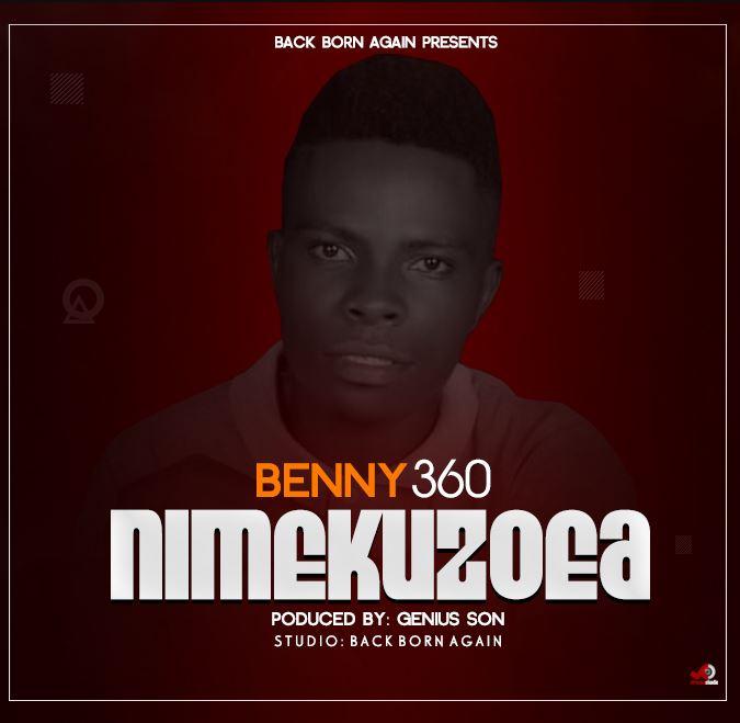 Photo of Benny 360 – Nimekuzoea | Download Audio Mp3