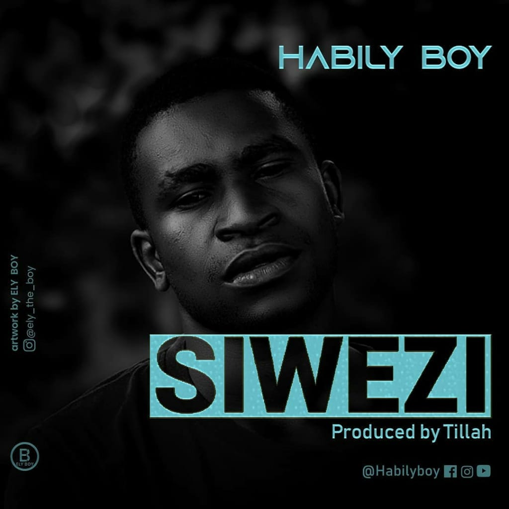 Photo of HABILY BOY – SIWEZI | Download Audio Mp3