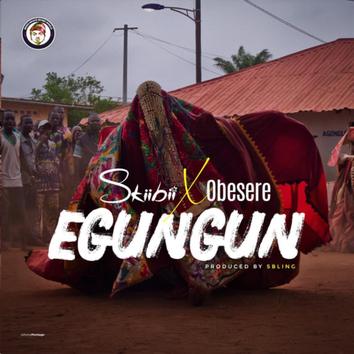 Photo of Skiibii ft. Obesere – Egungun |Download Audio mp3