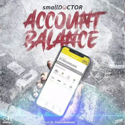 Photo of Small Doctor – Account Balance | Download Audio mp3