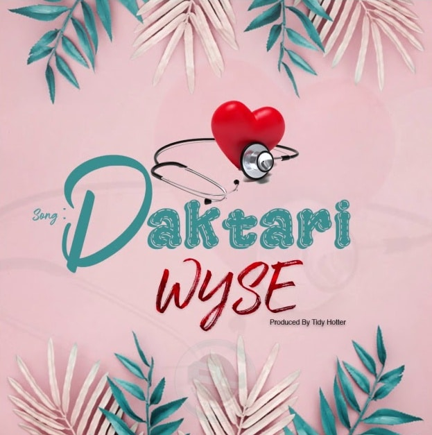 Photo of Wyse – Daktari  | Download Audio mp3