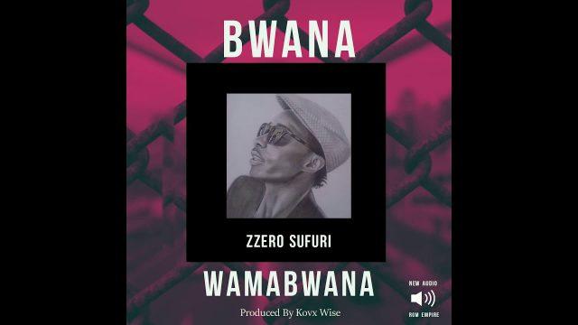 Photo of Zzero Sufuri – Bwana Wa Mabwana | Download Audio mp3