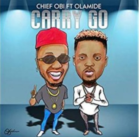 Photo of Chief Obi ft Olamide – Carry Go | Download Audio mp3