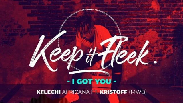 Photo of Kelechi Africana Ft Kristoff (MWB) – I GOT YOU |Download Audio mp3