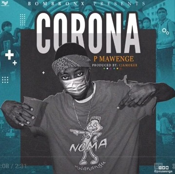 Photo of P Mawenge – CORONA | Download Audio mp3