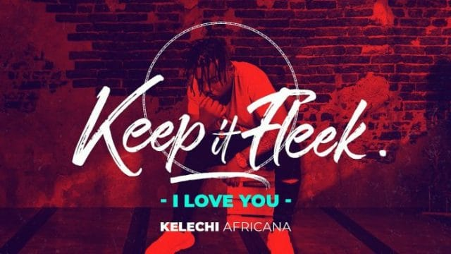 Photo of Kelechi Africana – I Love You | Download Audio mp3