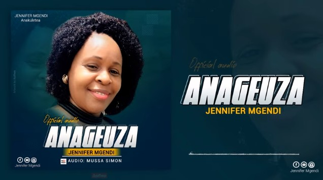 Photo of Jennifer Mgendi – ANAGEUZA | Download Audio mp3