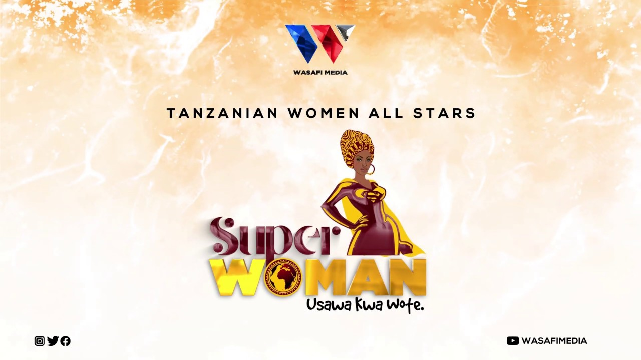 Photo of Tanzanian Women All Stars – Superwoman | Download Audio mp3