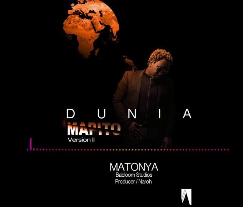 Photo of AUDIO: Matonya – Dunia Mapito Version 2
