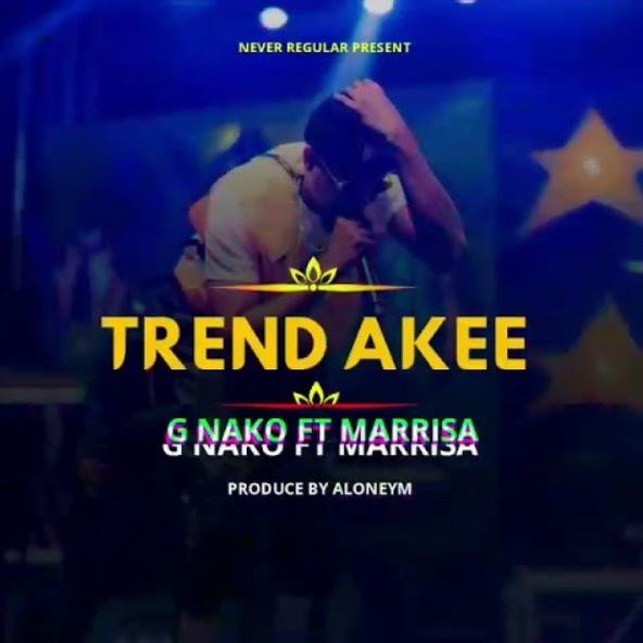 Photo of AUDIO: G Nako Ft Marrisa – TRENDAKEE