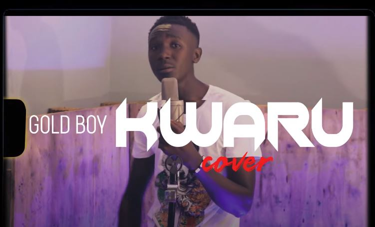 Photo of VIDEO: Gold Boy – Kwaru Cover