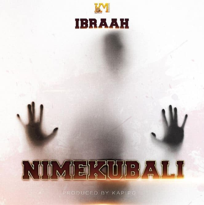 Photo of AUDIO: Ibraah – Nimekubali