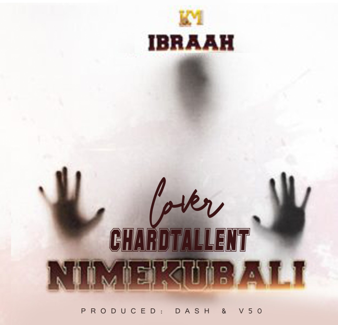 Photo of AUDIO: Chard Talent – Nimekubali Cover