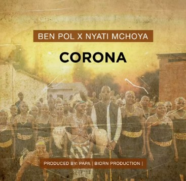 Photo of Ben Pol X Nyati Mchoya – Corona | Download Audio mp3