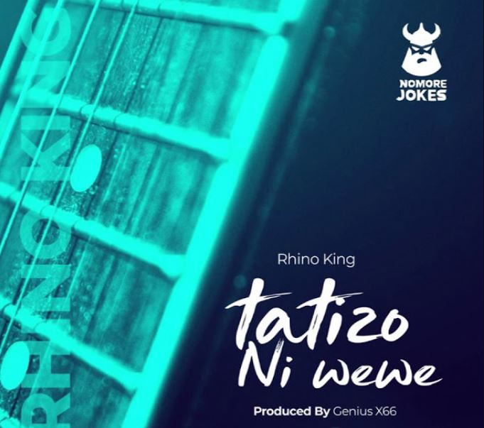 Photo of AUDIO: Rhino King – Tatizo ni Wewe