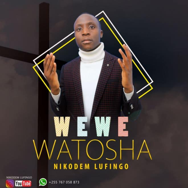 Photo of Nikodem Lufingo – Wewe Watosha | Download Audio Mp3