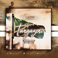 Photo of Baghdad – Tangazeni | Download Audio mp3