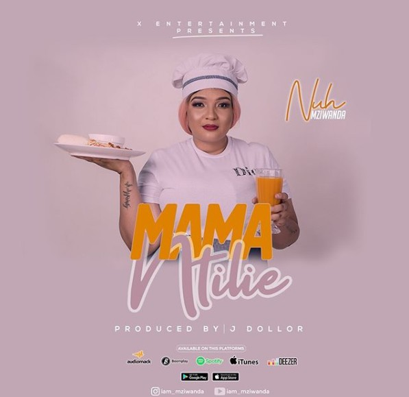 Photo of Nuh Mziwanda – Mama Ntilie | Download Audio mp3